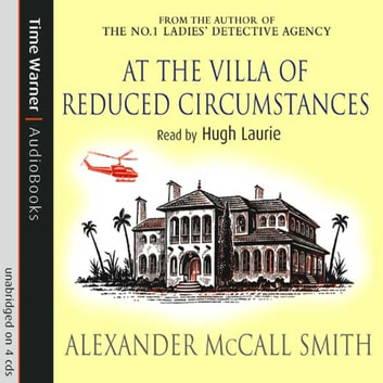 At The Villa Of Reduced Circumstances - Number 3 in series audiobook by Alexander McCall Smith
