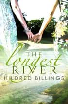 The Longest River ebook by Hildred Billings