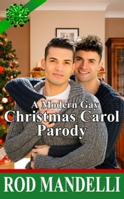 A Modern Gay Christmas Carol Parody ebook by Rod Mandelli