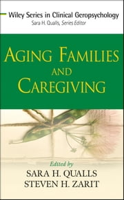 Aging Families and Caregiving ebook by Sara Honn Qualls,Steven H. Zarit
