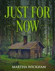 Just For Now ebook by Martha Wickham