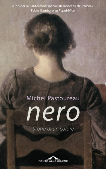 Nero - Storia di un colore ebook by Michel Pastoureau