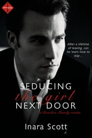 Seducing the Girl Next Door: A novella ebook by Inara Scott