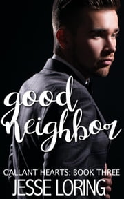 Good Neighbor - Gallant Hearts, #3 ebook by Jesse Loring