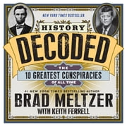 History Decoded - The 10 Greatest Conspiracies of All Time ebook by Brad Meltzer