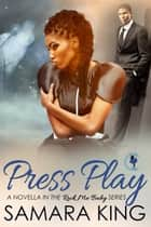 PRESS PLAY - ROCK ME BABY ebook by Samara King