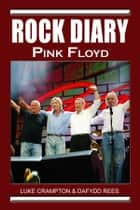 Rock Diary: Pink Floyd ebook by Dafydd Rees, Luke Crampton