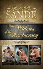 The Widows of the Aristocracy: Boxed Set ebook by Linda Rae Sande