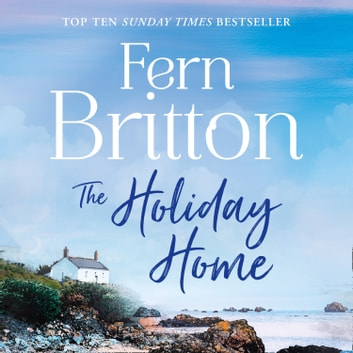 The Holiday Home audiobook by Fern Britton