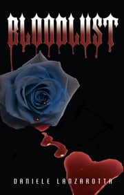 Bloodlust (Imprinted Souls Series #2) ebook by Daniele Lanzarotta