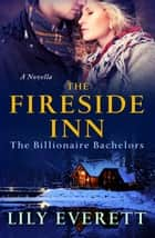 The Fireside Inn - The Billionaires of Sanctuary Island 4 ebook by