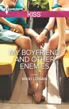 My Boyfriend and Other Enemies 電子書 by Nikki Logan