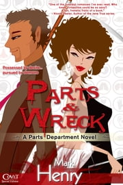 Parts & Wreck ebook by Mark Henry