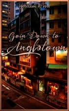 Goin' Down To Anglotown ebook by William F. Wu, Linda Cappel