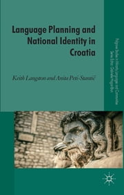 Language Planning and National Identity in Croatia ebook by Dr Keith Langston,Anita Peti-Stantić