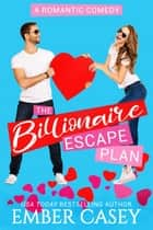 The Billionaire Escape Plan - A Friends to Lovers Romantic Comedy ebook by