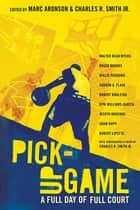 Pick-Up Game - A Full Day of Full Court ebook by Marc Aronson, Charles R. Smith Jr., Charles R. Smith Jr.,...