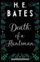 Death of a Huntsman ebook by H.E. Bates