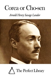 Corea or Cho-sen ebook by Arnold Henry Savage Landor