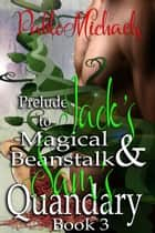 Prelude to Jack's Magical Beanstalk & Sam's Quandary ebook by Pablo Michaels