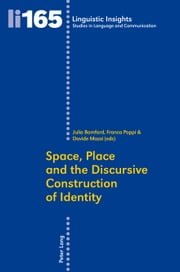 Space, Place and the Discursive Construction of Identity ebook by Julia Bamford,Franca Poppi,Davide Mazzi