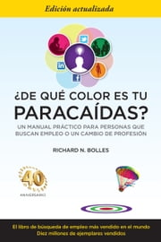 ¿De qué color es tu paracaídas? ebook by Richard N. Bolles