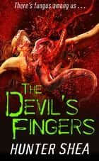 The Devil's Fingers ebook by Hunter Shea