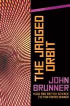 The Jagged Orbit ebook by John Brunner