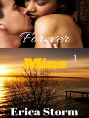 Forever Mine (Part 1) ebook by Erica Storm