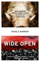 Wide Open eBook by Nicola Barker