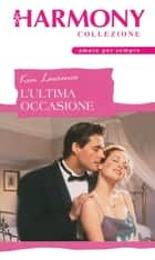 L'ultima occasione ebook by Kim Lawrence