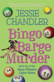 Bingo Barge Murder - Book 1 in The Shay O'Hanlon Caper Series ebook by Jessie Chandler