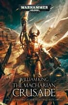 The Macharian Crusade ebook by William King