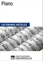 Piano - Les Grands Articles d'Universalis ebook by Encyclopaedia Universalis