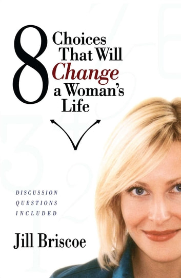 8 Choices That Will Change a Woman's Life ebook by Jill Briscoe