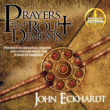 Prayers That Rout Demons audiobook by John Eckhardt