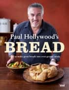 Paul Hollywood's Bread eBook by Paul Hollywood