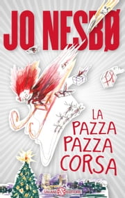 La pazza pazza corsa ebook by Jo Nesbø