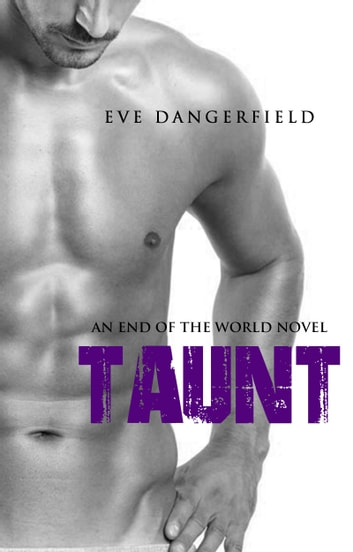 Taunt - An Apocalypse Romance ebook by Eve Dangerfield