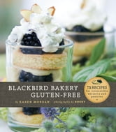 Blackbird Bakery Gluten-Free ebook by Karen Morgan