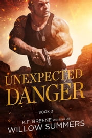 Unexpected Danger (Skyline Trilogy 2) ebook by Willow Summers, K.F. Breene