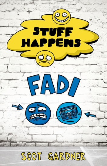 Stuff Happens: Fadi - Fadi ebook by Scot Gardner
