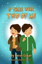 If There Were Two of Me ebook by Karen Cogan