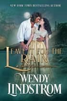 Leave it for the Rain ebook by Wendy Lindstrom