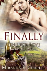 Finally - Time for Love, #2 ebook by Miranda P. Charles