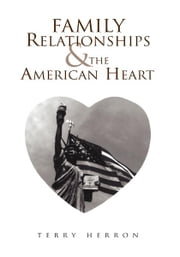 Family Relationships & The American Heart ebook by Terry Herron