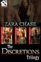 The Discretions Trilogy ebook by Zara Chase