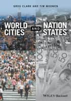 World Cities and Nation States ebook by Greg Clark, Tim Moonen