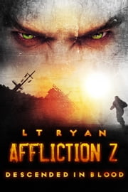 Affliction Z: Descended in Blood (Book 3) ebook by L.T. Ryan
