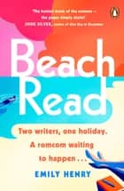 Beach Read - The New York Times bestselling laugh-out-loud love story you'll want to escape with this summer ebook by Emily Henry